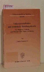Kazmierski, Ulrich  Kazmierski, Ulrich Volkswirtschaftslehre und Analytische Handlungstheorie. Zur Diagnose, Ätiologie und Therapie einer Wissenschaftkrise. ( = Volkswirtschaftliche Schriften, 405) .
