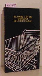 Theuer, Gottfried / Witte, Arnold (Hgs.)  Theuer, Gottfried / Witte, Arnold (Hgs.) 25 Jahre für Sie. Discount setzt sich durch.
