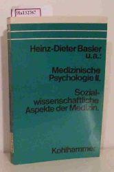 Basler, Hein-Dieter u.a.  Basler, Hein-Dieter u.a. Medizinische Psychologie II. Sozialwissenschaftliche Aspekte der Medizin.