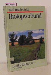 Jedicke, Eckhard  Jedicke, Eckhard Biotopverbund. Grundlagen und Maßnahmen einer neuen Naturschutzstrategie.