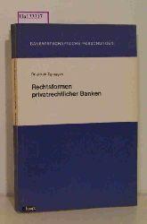 """Zgraggen, Jakob  Zgraggen, Jakob """"Rechtsformen privatrechtlicher Banken. (=Bankwirtschaftliche Forschungen; Band 24)."""""""