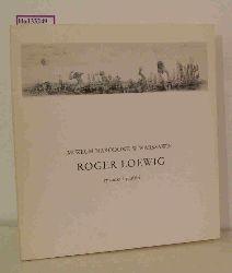 Troike-Loewig, Creszentia / Loewig, Roger (Hg.)  Troike-Loewig, Creszentia / Loewig, Roger (Hg.) Roger Loewig: Rysunki i grafiki. (Ausstellung der Schenkung für das Nationalmuseum Handzeichnungen und Graphik). [Exhibition Catalogue Warszawa 1986/87].