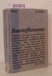 Scholz, Wilhelm / Knoblauch, Harald (Hg.)  Scholz, Wilhelm / Knoblauch, Harald (Hg.) Baustoffkenntnis.