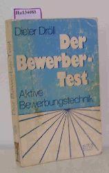 Dröll, Dieter  Dröll, Dieter Der Bewerbertest Aktive Bewerbungstechnik.