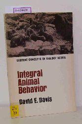 Davis, David E.  Davis, David E. Integral Animal Behavior. (= Current Concepts in Biology Series).