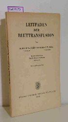 Matthes, M. / Orth, G. W.  Matthes, M. / Orth, G. W. Leitfaden der Bluttransfusion.