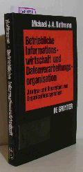 Hoffmann, Michael J. A.  Hoffmann, Michael J. A. Betriebliche Informationswirtschaft und Datenverarbeitungsorganisation. Analyse und Konzeption von Organisationssystemen.
