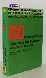 Winkler, Gottfried  Winkler, Gottfried Stochastische Systeme. Analyse und Synthese. ( = Informationsverarbeitung in technischen, biologischen und ökonomischen Systemen, 3) .