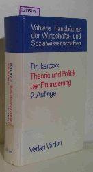 Drukarczyk, Jochen  Drukarczyk, Jochen Theorie und Politik der Finanzierung. ( Vahlens Handbücher der Wirtschafts- und Sozilawissenschaften) .