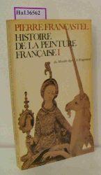 Francastel, Pierre  Francastel, Pierre Histoire de la Peinture Francaise. Volume I (of two): Du Moyen Age à la fin du XVIIIe siècle.