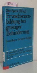 Speck, Otto (Hg.)  Speck, Otto (Hg.) Erwachsenenbildung bei geistiger Behinderung. Grundlagen Enwürfe Berichte.