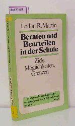 """Martin, Lothar R.  Martin, Lothar R. """"Beraten und Beurteilen der Schule. Ziele, Möglichkeiten, Grenzen. (=Studienreihe Schulpädagogik; Band 5)."""""""