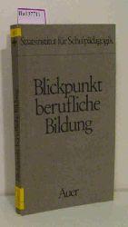 """""""Börner; Mara (Red.)""""  """"Börner; Mara (Red.)"""" Blickpunkt Berufliche Bildung."""