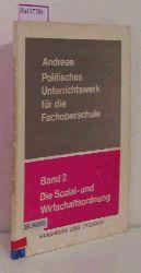 Andreae, Hugo  Andreae, Hugo Die Sozial- und Wirtschaftsordnung. ( = Politisches Unterricht für die Fachoberschule, II) .