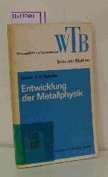 Schulze, Gustav E. R.  Schulze, Gustav E. R. Beiträge zur Entwicklung der Metallphysik.