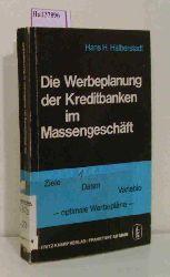 Halberstadt, Hans Hubertus  Halberstadt, Hans Hubertus Die Werbeplanung der Kreditbanken im Massengeschäft.