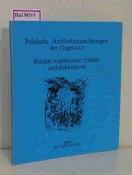 Polnische Architekturzeichnungen der Gegenwart. / Polskie wspolczesne rysunki architektoniczne. [ Katalog zu Ausstellungen/ 1989] .
