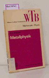 """Smirnow, A. A.  Smirnow, A. A. """"Metallphysik. Eine Einführung in die Natur des metallischen Zustandes. (=WTB; Band 133)."""""""