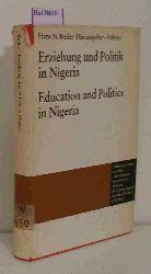 Weiler, Hans N. (Hg.)  Weiler, Hans N. (Hg.) Erziehung und Politik in Nigeria. Education and Politics in Nigeria. (