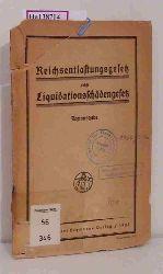 Reichsentlastungsgesetz nebst Liquidationsschädengesetz. Textausgabe.