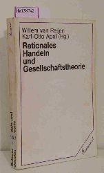 Reijen, Willem van /  Apel, Karl-Otto (Hg.)  Reijen, Willem van /  Apel, Karl-Otto (Hg.) Rationales Handeln und Gesellschaftstheorie.