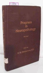 Zimmermann, H. M.  Zimmermann, H. M. Progress in Neuropathology Volume I