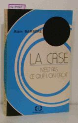 Barrere, Alain  Barrere, Alain La Crise. N est pas ce que l on croit.