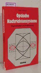 Faßhauer, Peter  Faßhauer, Peter Optische Nachrichtensysteme. Eigenschaften und Projektierung.