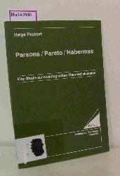 """Peukert, Helge  Peukert, Helge """"Parsons / Pareto / Habermas. (=Wissenschaftl. Schriften im Wissenschaftl. Verlag Dr. Schulz-Kirchner; Reihe 5: Beiträge zur Soziologie; Band 102)."""""""