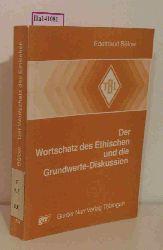 """Bülow, Edeltraud  Bülow, Edeltraud """"Der Wortschatz des Ethischen und die Grundwerte-Diksussion. (=Tübinger Beiträge zur Linguistik; 231)."""""""