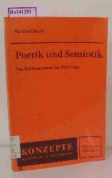 Hardt, Manfred  Hardt, Manfred Poetik und Semiotik. Das Zeichensystem der Dichtung.
