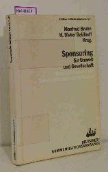 Bruhn, M. / Dahlhoff, H. D. ( Hrg. )  Bruhn, M. / Dahlhoff, H. D. ( Hrg. ) Sponsoring für Umwelt und Gesellschaft. Neue Instrumente der Unternehmenskommunikation. Beiträge zum Sponsoring im sozialen und öklogischen Bereich. ( Schriften zur Kommunikationsarbeit) .