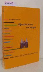 Kiesow, Gottfried (Hg.)  Kiesow, Gottfried (Hg.) Öffentliche Bauten und Anlagen. Kulturerbe bewahren. Förderprojekte der Deutschen Stiftung Denkmalschutz.