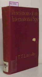 Lincoln, I. T. T.  Lincoln, I. T. T. Revelations of an International Spy.