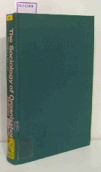 Grusky, Oscar / Miller, George A. (eds)  Grusky, Oscar / Miller, George A. (eds) The Sociology of Organizations.