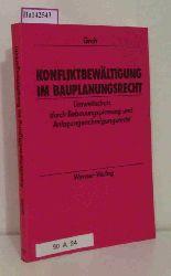 Groh, Bernd Martin  Groh, Bernd Martin Konfliktbewältigung im Bauplanungsrecht.