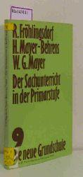 """Fröhlingsdorf, R. u.a.  Fröhlingsdorf, R. u.a. """"Der Sachunterricht in der Primarstufe. (=Die neue Grundschule. Beiträge zur Theorie und Praxis des Unterrichts in der Primarstufe; Band 9)."""""""
