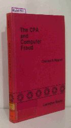 Wagner, Charles R.  Wagner, Charles R. The CPA and Computer Fraud.
