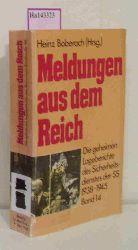 Boberach, Heinz (Hg.)  Boberach, Heinz (Hg.) Meldungen aus dem Reich 1938-1945. Die geheimen Lageberichte des Sicherheitsdienstes der SS. Band 14.