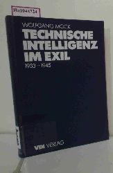 Mock, Wolfgang  Mock, Wolfgang Technische Intelligenz im Exil. Vertreibung und Emigration deutschsprachiger Ingenieure nach Großbritannien 1933 bis 1945.