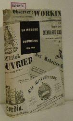 Godechot, Jacques  Godechot, Jacques La Presse Ouvrière 1819-1850. Angleterre - États-Unis - France - Belgique - Italie - Allemagne - Tchécoslovaquie - Hongrie. (Société d