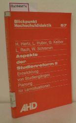Hertz, H. u. a.  Hertz, H. u. a. Aspekte der Studienreform II. Entwicklung von Studiengängen. Planung für Lernsituationen. (=Blickpunkt Hochschuldidaktik, 57).