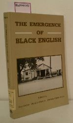 Bailey, Guy et al. (Eds.)  Bailey, Guy et al. (Eds.) The Emergence of Black English. Text and Commentary. (=Creole Language Library, Vol. 8).