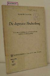 Albach, Horst  Albach, Horst Die degressive Abschreibung. Ist die degressive Abschreibung eine nach betriebswirtschaftlichen Grundsätzen notwendige Abschreibung?