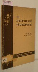 Die Afro-Asiatische Völkerkonferenz in Kairo vom 26. Dezember 1957 - 1. Januar 1958. Autorisierte Übersetzung der vom Ständigen Sekretariat der Afro-Asiatischen Völkerkonferenz veröffentlichten Konferenz-Berichte.