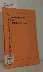 "Forschungs- u. Entwicklungsinst. für Industrie- u. Siedlungswasserwirtschaft sowie Abfallwirtschaft e.V. in Stuttgart (FEI) (Hrsg).  Forschungs- u. Entwicklungsinst. für Industrie- u. Siedlungswasserwirtschaft sowie Abfallwirtschaft e.V. in Stuttgart (FEI) (Hrsg). ""Abfallwirtschaft und Abfallverbrennung. 58. Abfalltechnisches Kolloquium am 10. 10. 1990.(=Stuttgarter Berichte zur Abfallwirtschaft; 40)."""