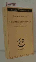 "Nietzsche, Friedrich  Nietzsche, Friedrich ""Frammenti postumi. Volume Terzo. Estate 1872 - Autunno 1873 (=Piccola biblioteca adelphi ; 531)."""