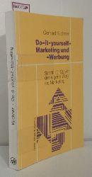 Kirchner, Gerhard  Kirchner, Gerhard Do- it- yourself- Marketing und -Werbung. Schritt für Schritt der eigene Weg ins Marketing.