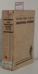 Schröders Allgemeiner Deutscher Hochschul-Führer. Winterhalbjahr 1938/39. Hrsg. auf Grund amtlicher Quellen.