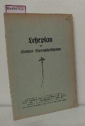 Lehrplan der Berliner Sprachheilschulen. (Genehmigt vom Provinzial-Schulkollegium unter dem 5.VII. 1926).